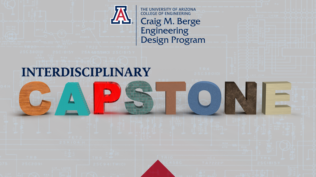 "Graphic with the Craig M. Berge Engineering Design Program logo at the top. Center are the words ""Interdisciplinary Capstone,"" with each word of ""capstone"" made out of a different 3D letter."